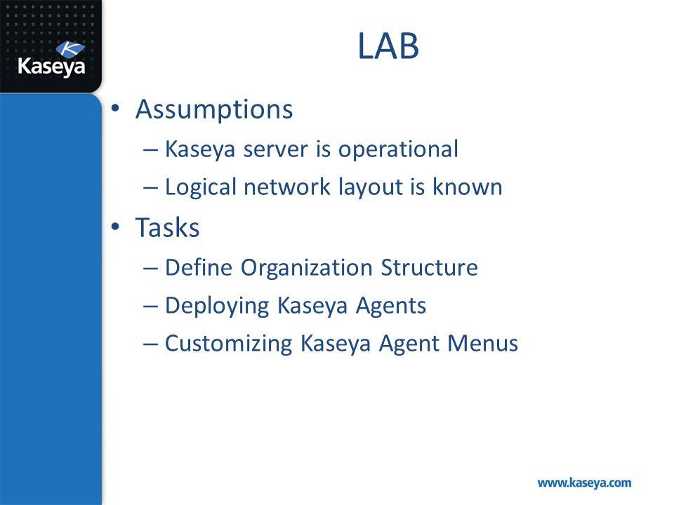 LAB Assumptions Tasks Kaseya server is operational
