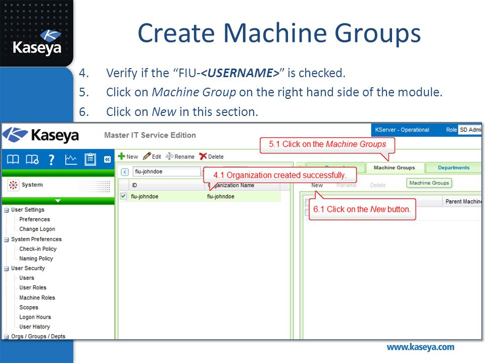 Create Machine Groups Verify if the FIU-<USERNAME> is checked.