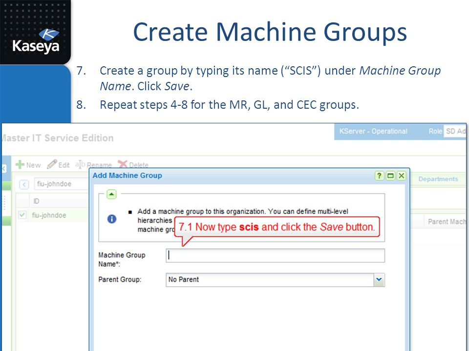Create Machine Groups Create a group by typing its name ( SCIS ) under Machine Group Name. Click Save.