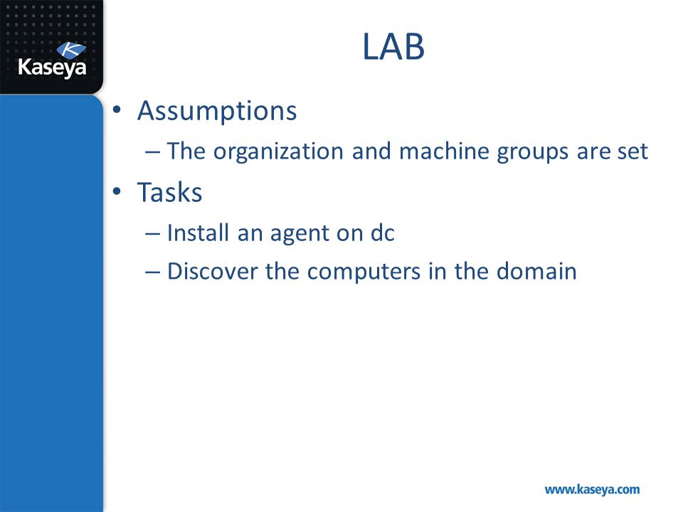 LAB Assumptions Tasks The organization and machine groups are set