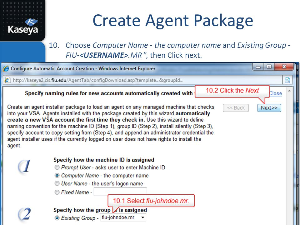 Create Agent Package Choose Computer Name - the computer name and Existing Group - FIU-<USERNAME>.MR , then Click next.