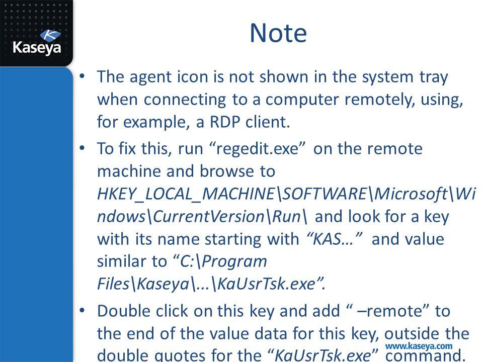 Note The agent icon is not shown in the system tray when connecting to a computer remotely, using, for example, a RDP client.