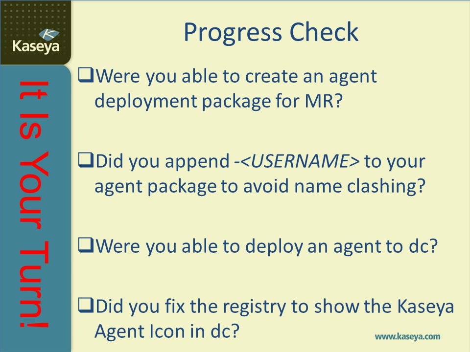 Progress Check Were you able to create an agent deployment package for MR Did you append -<USERNAME> to your agent package to avoid name clashing