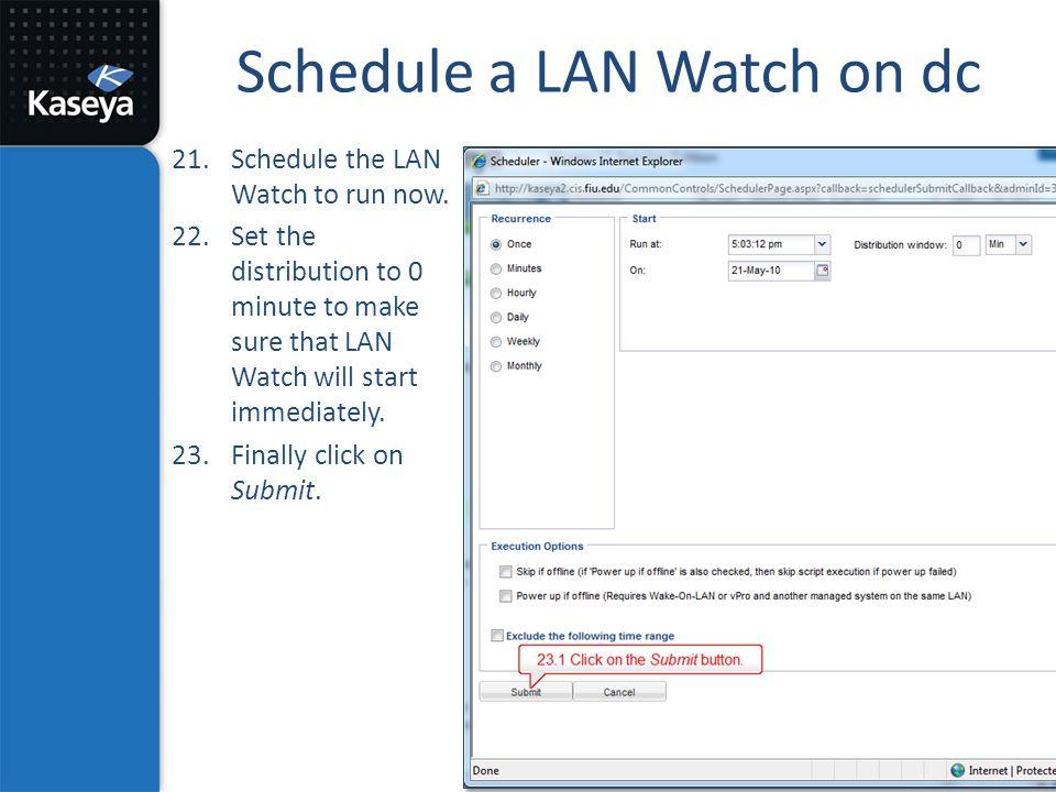 Schedule a LAN Watch on dc