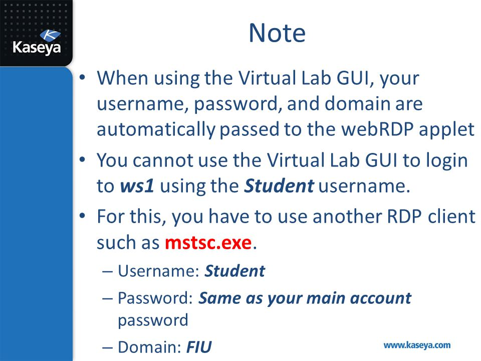Note When using the Virtual Lab GUI, your username, password, and domain are automatically passed to the webRDP applet.