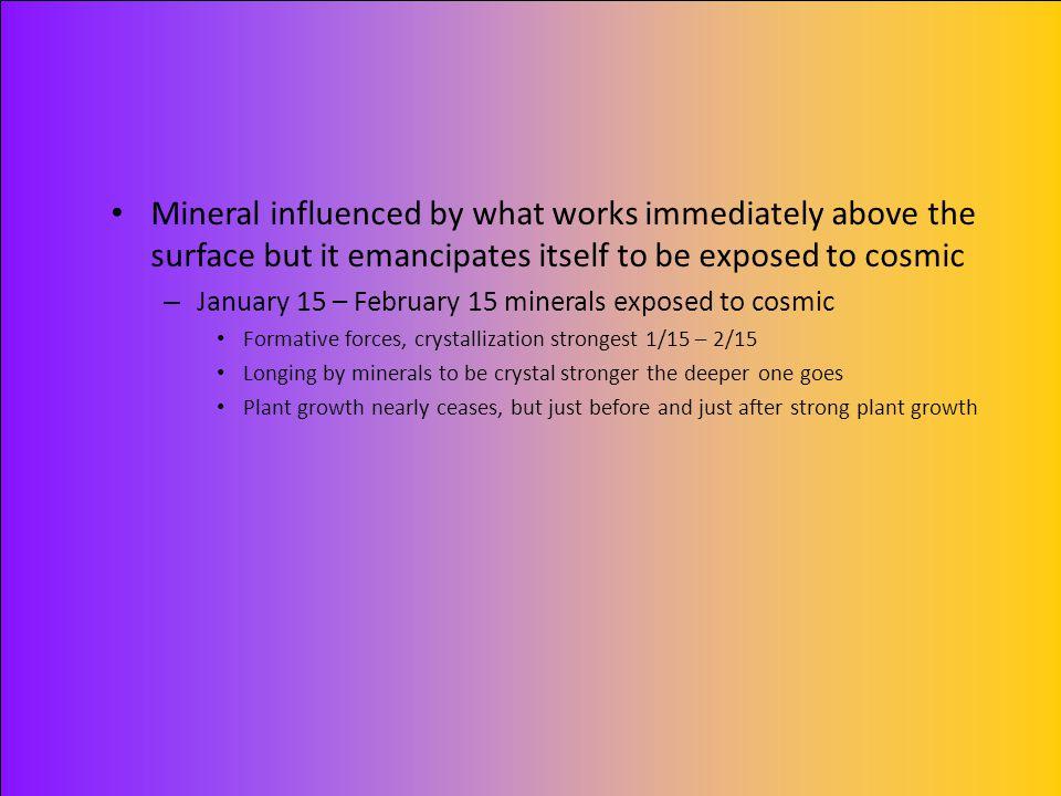 Mineral influenced by what works immediately above the surface but it emancipates itself to be exposed to cosmic