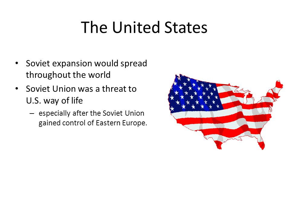 The United States Soviet expansion would spread throughout the world
