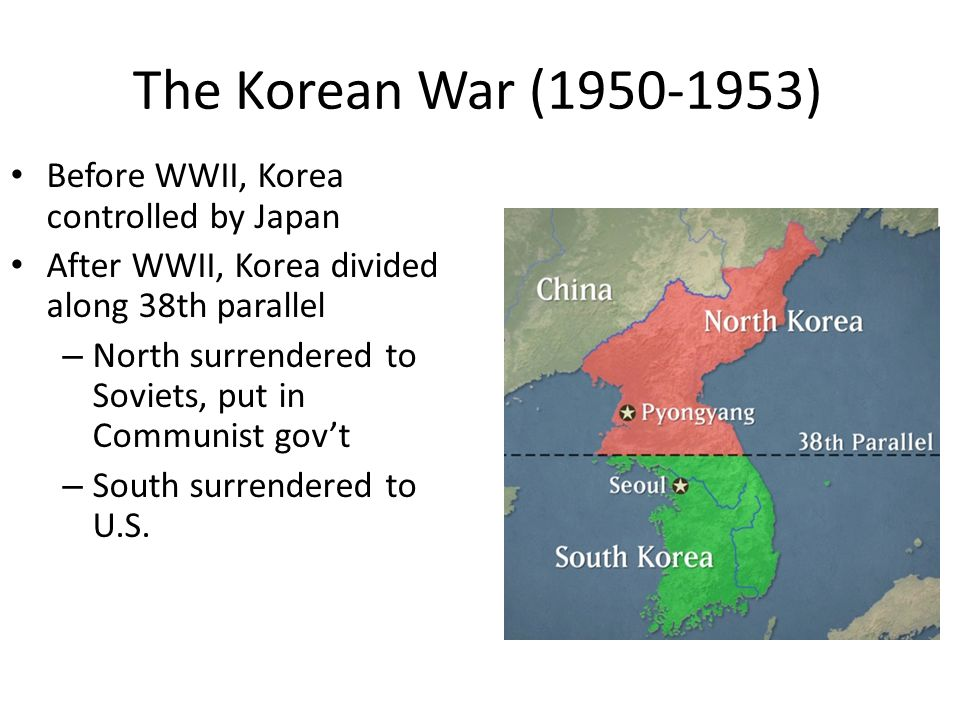 The Korean War (1950-1953) Before WWII, Korea controlled by Japan