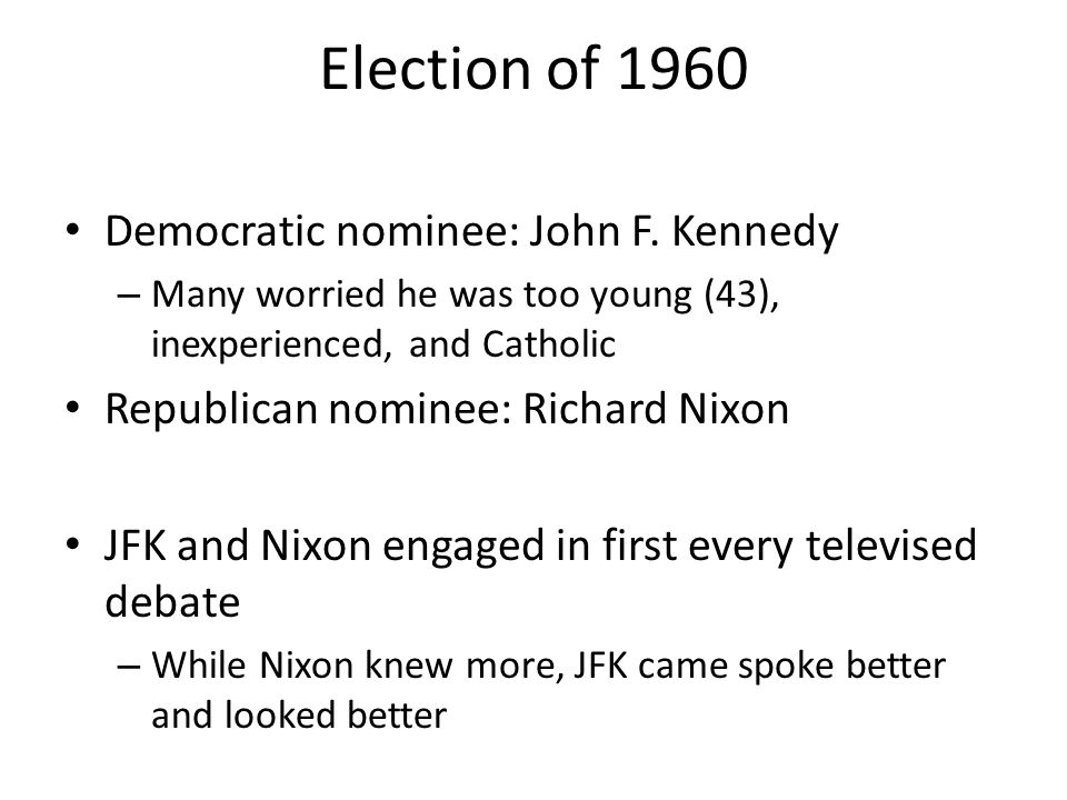 Election of 1960 Democratic nominee: John F. Kennedy