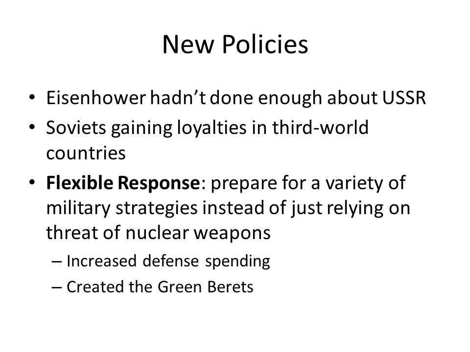 New Policies Eisenhower hadn't done enough about USSR