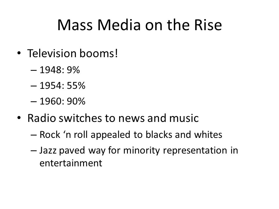 Mass Media on the Rise Television booms!