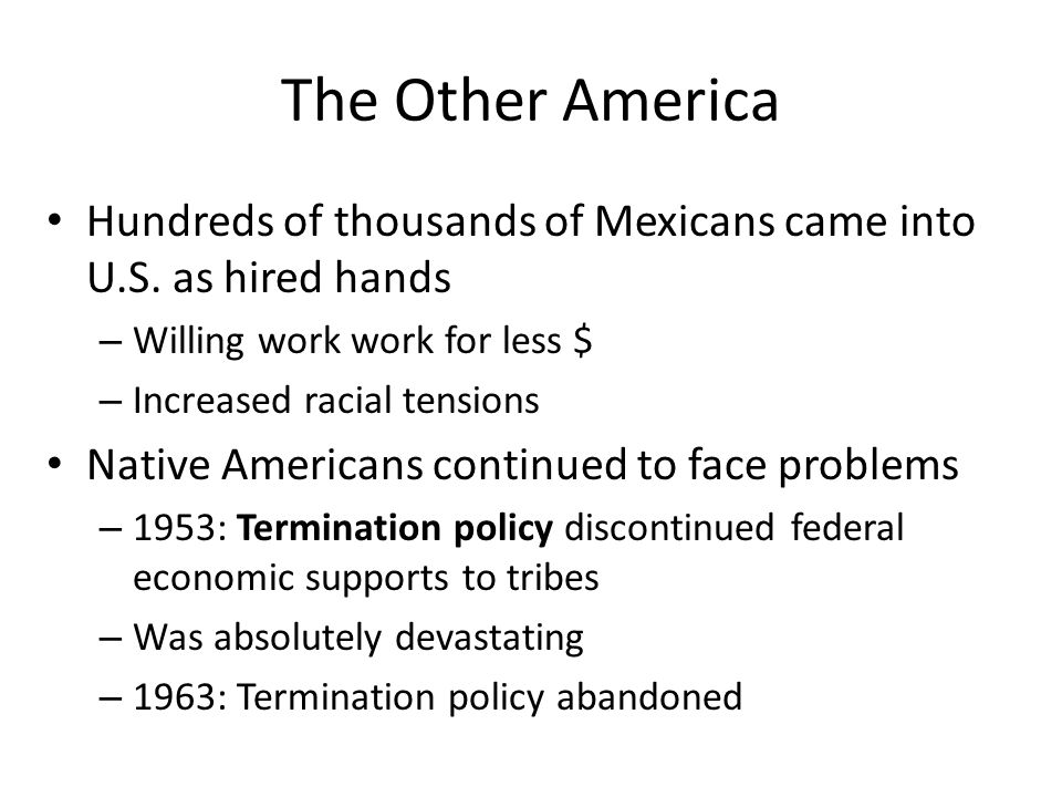 The Other America Hundreds of thousands of Mexicans came into U.S. as hired hands. Willing work work for less $