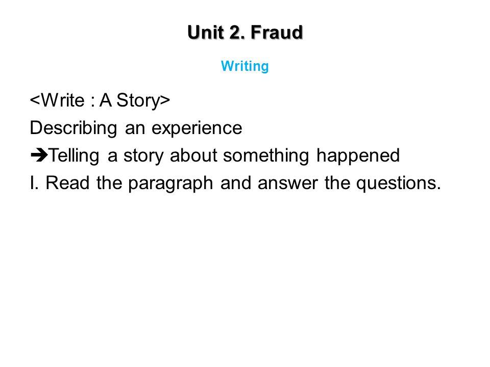 <Write : A Story> Describing an experience