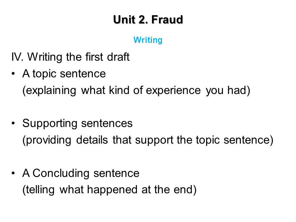 IV. Writing the first draft A topic sentence