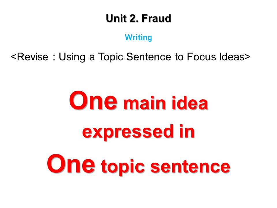 One main idea One topic sentence