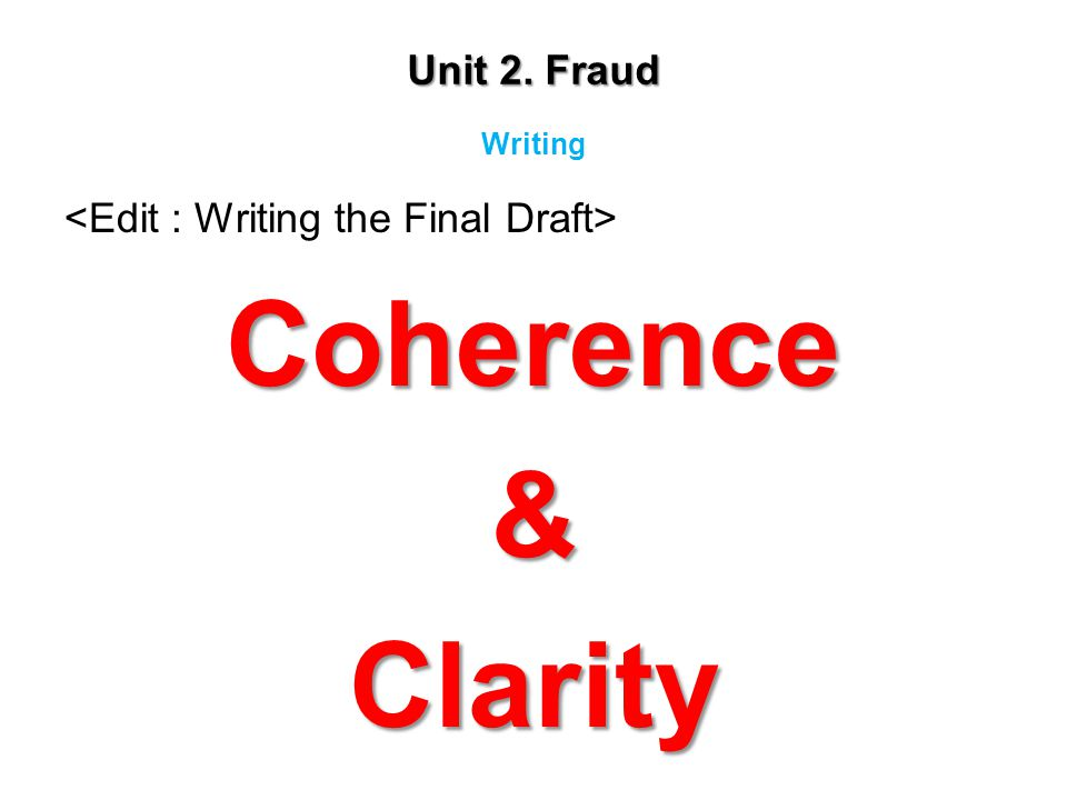 Coherence & Clarity Unit 2. Fraud