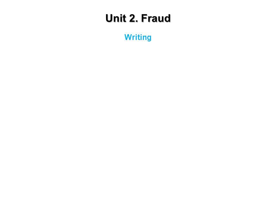 Unit 2. Fraud Writing