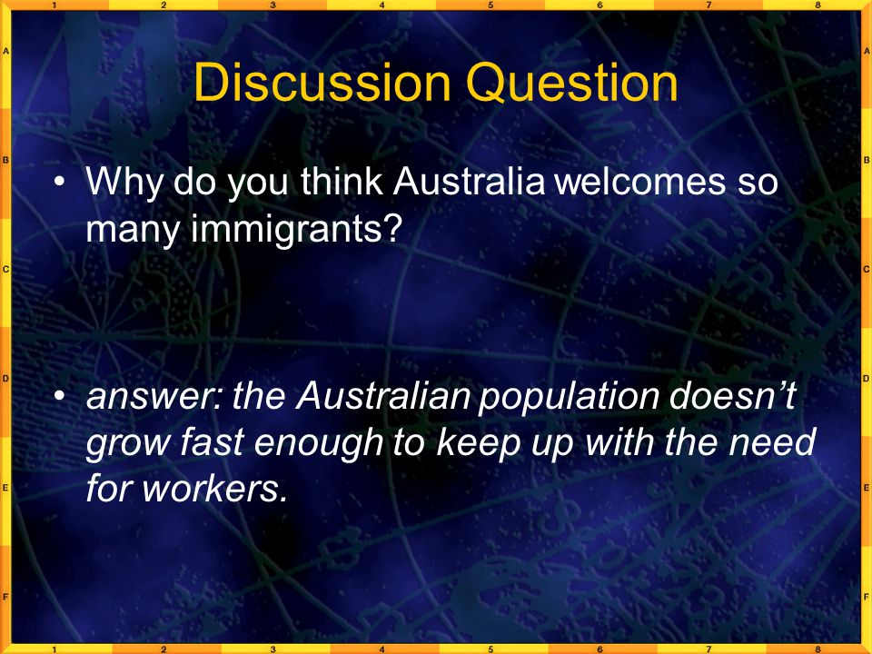 Discussion Question Why do you think Australia welcomes so many immigrants