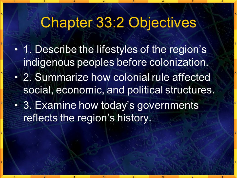 Chapter 33:2 Objectives 1. Describe the lifestyles of the region's indigenous peoples before colonization.