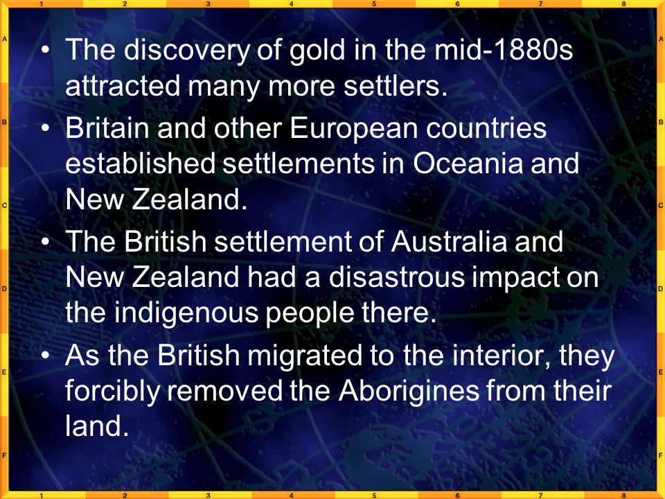 The discovery of gold in the mid-1880s attracted many more settlers.