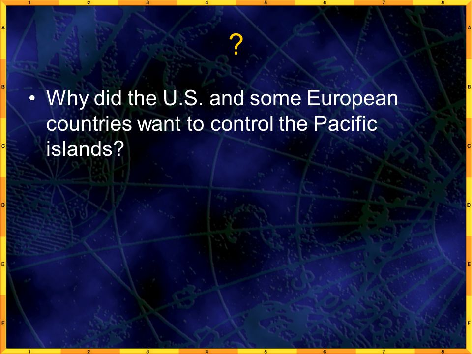 Why did the U.S. and some European countries want to control the Pacific islands