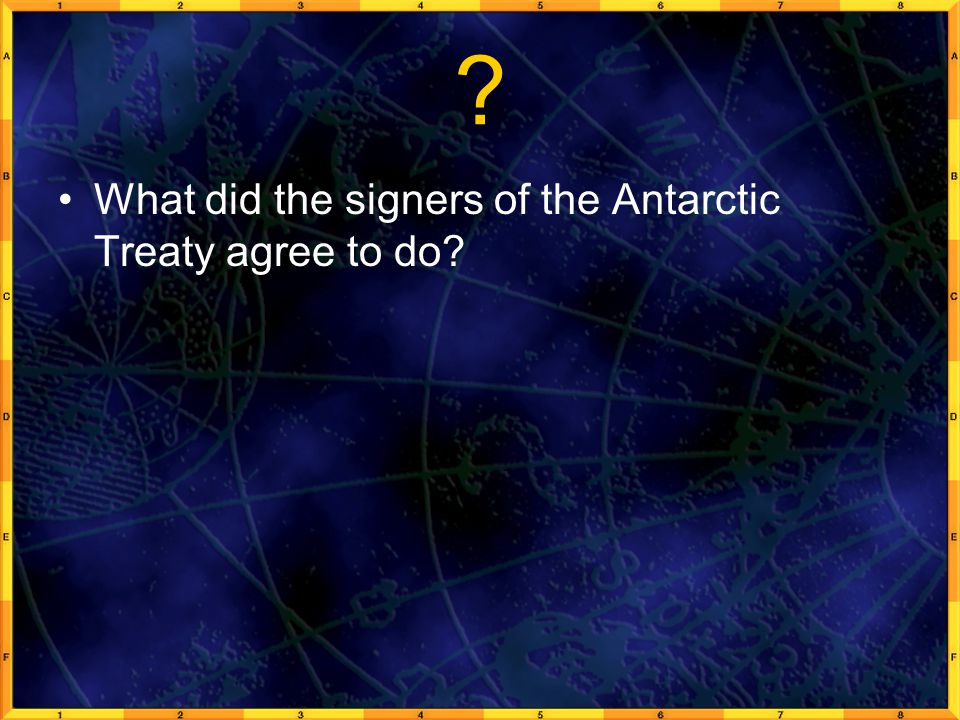 What did the signers of the Antarctic Treaty agree to do