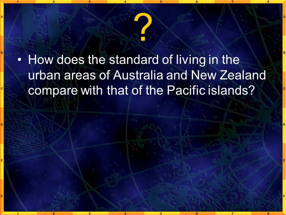 How does the standard of living in the urban areas of Australia and New Zealand compare with that of the Pacific islands