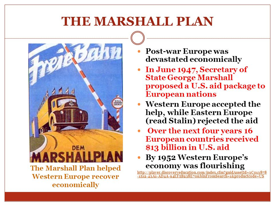 The Marshall Plan helped Western Europe recover economically