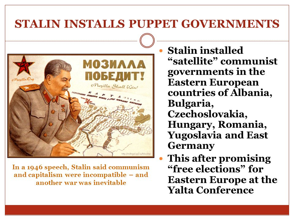 STALIN INSTALLS PUPPET GOVERNMENTS