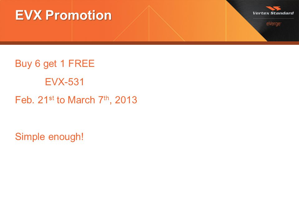 EVX Promotion Buy 6 get 1 FREE EVX-531 Feb. 21st to March 7th, 2013 Simple enough!