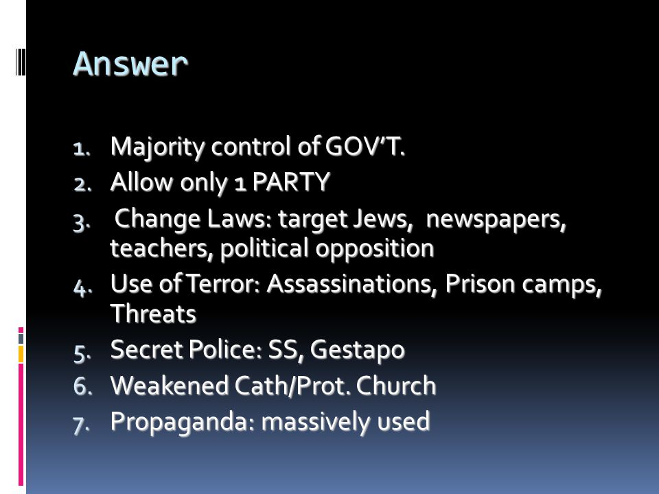 Answer Majority control of GOV'T. Allow only 1 PARTY