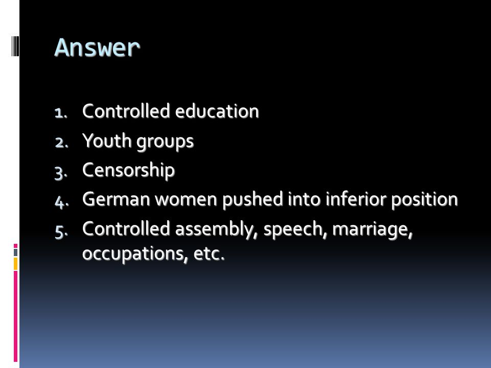 Answer Controlled education Youth groups Censorship