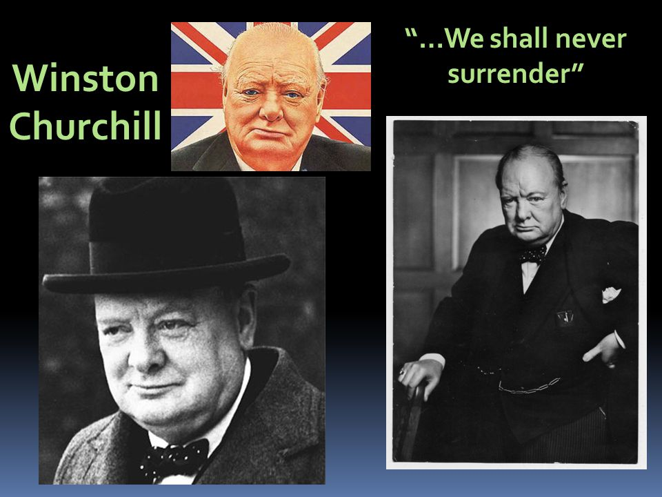 …We shall never surrender