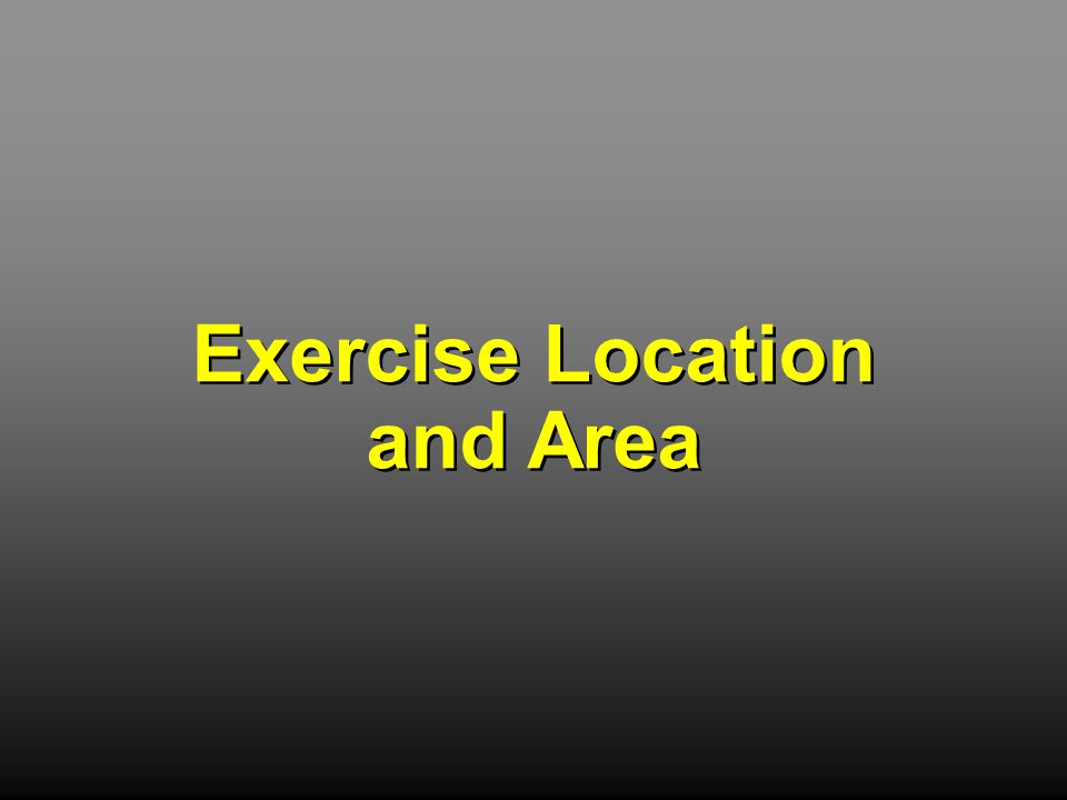 Exercise Location and Area