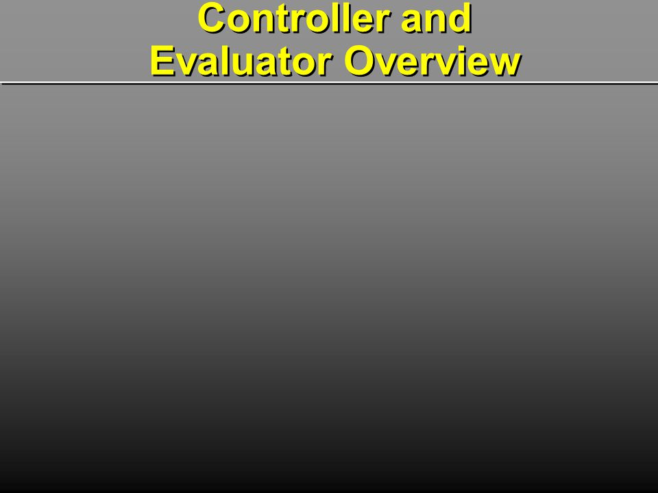 Controller and Evaluator Overview