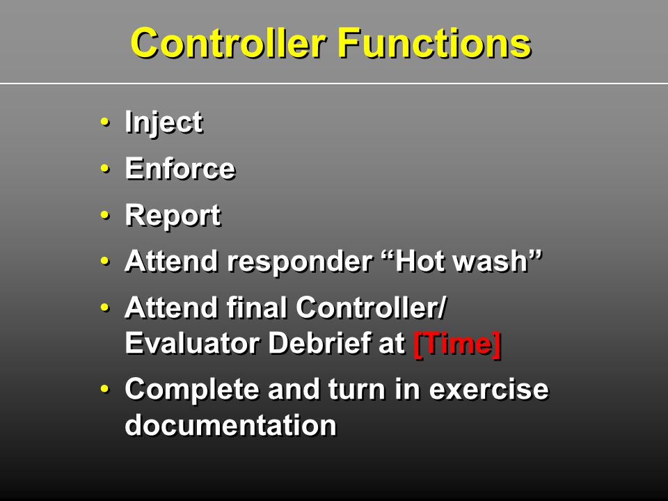 Controller Functions Inject Enforce Report Attend responder Hot wash