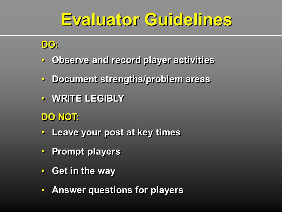 Evaluator Guidelines DO: Observe and record player activities