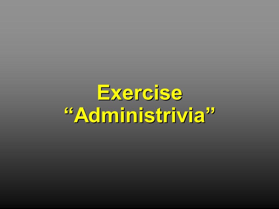 Exercise Administrivia