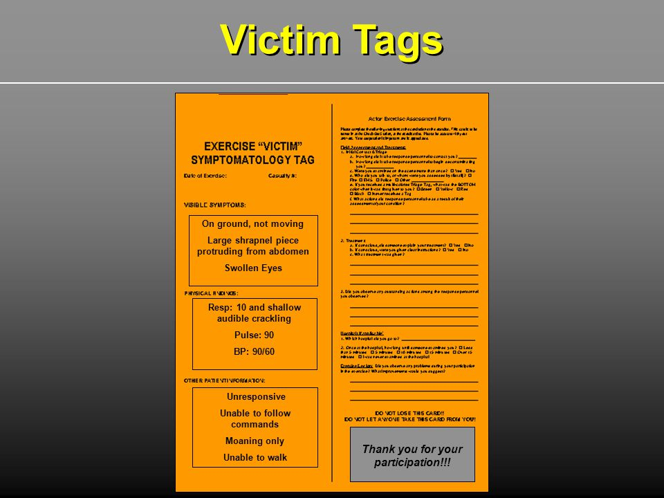 Victim Tags Thank you for your participation!!! On ground, not moving