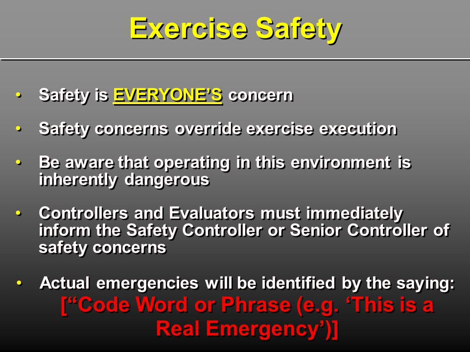 Exercise Safety Safety is EVERYONE'S concern