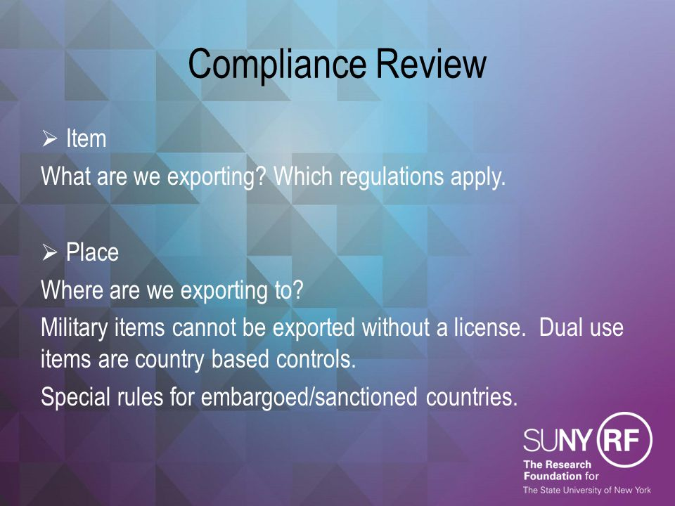 Compliance Review Item What are we exporting Which regulations apply.