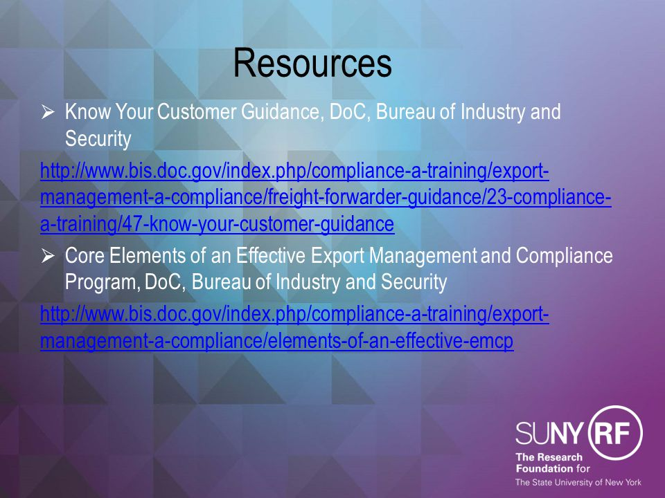 Resources Know Your Customer Guidance, DoC, Bureau of Industry and Security.