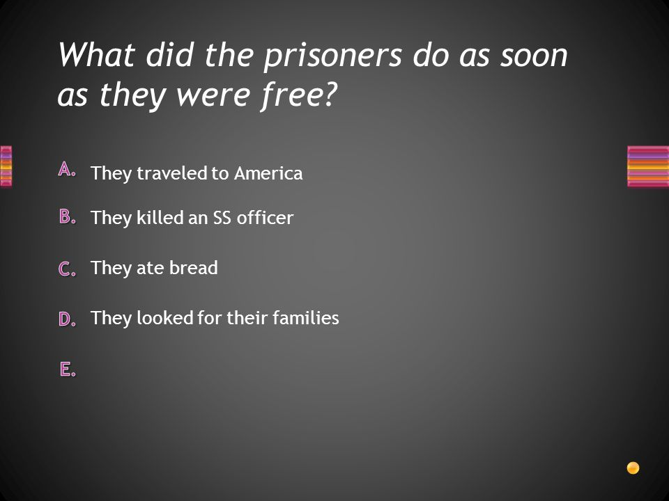 What did the prisoners do as soon as they were free
