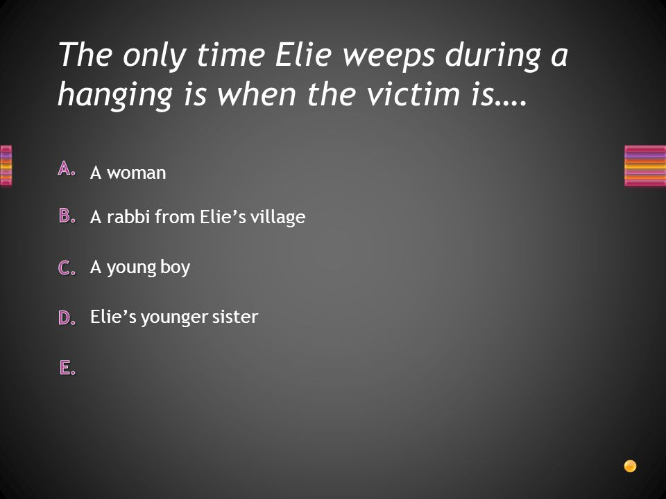 The only time Elie weeps during a hanging is when the victim is….