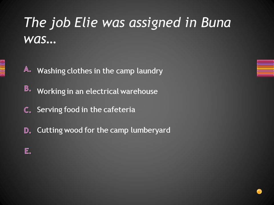 The job Elie was assigned in Buna was…