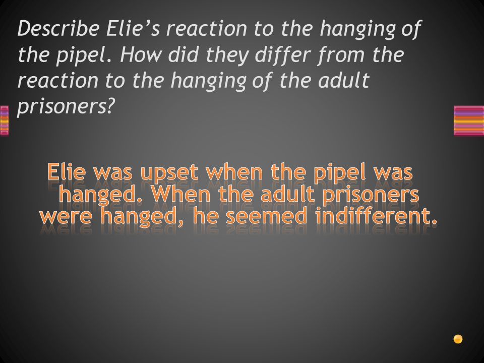 Describe Elie's reaction to the hanging of the pipel
