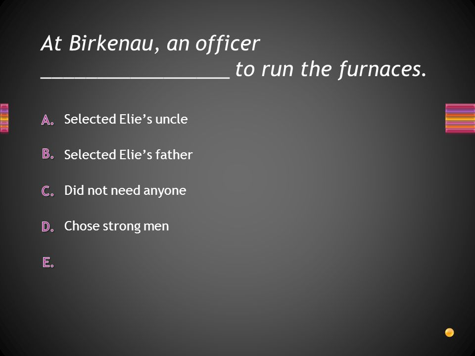 At Birkenau, an officer _________________ to run the furnaces.