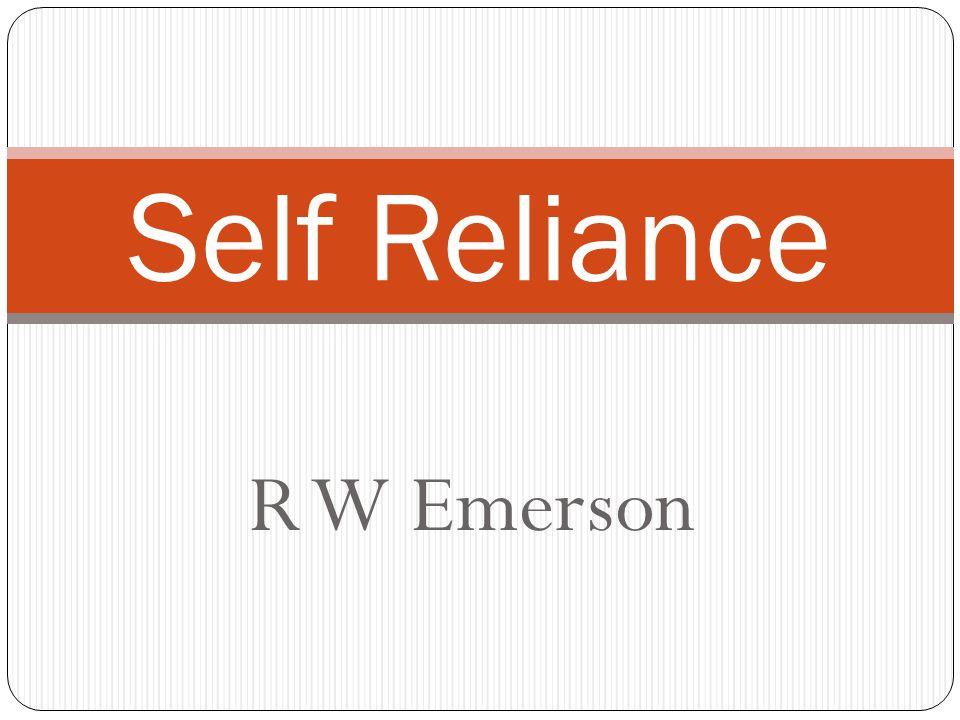 Self Reliance R W Emerson