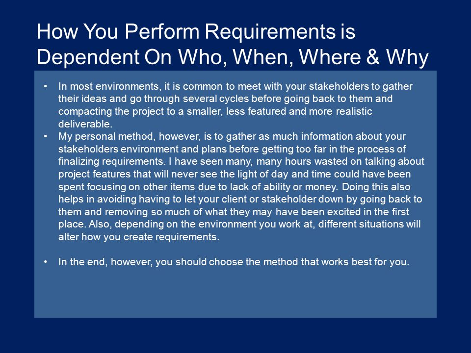 How You Perform Requirements is Dependent On Who, When, Where & Why