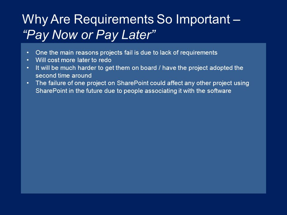 Why Are Requirements So Important – Pay Now or Pay Later